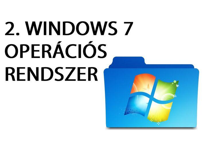 Számítógép kezelői tanfolyam kezdőknek 2. - Windows 7 operációs rendszer
