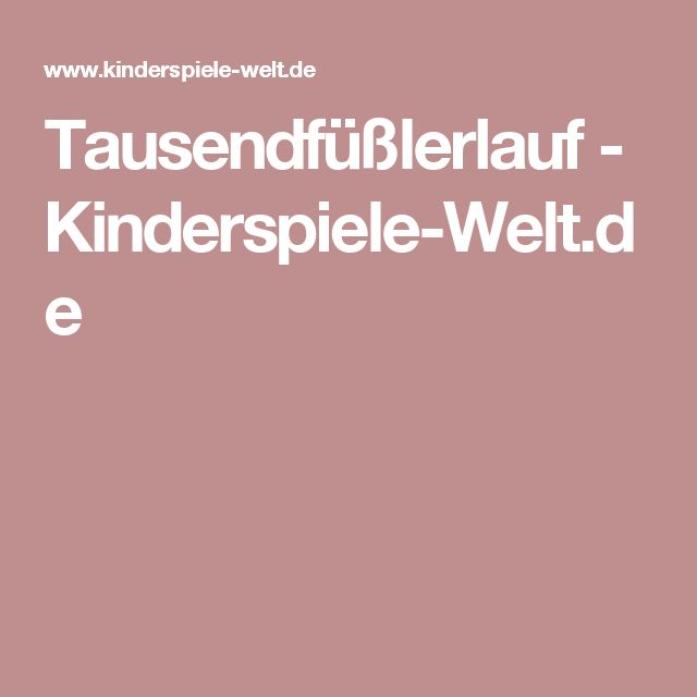 Tausendfüßlerlauf        - Kinderspiele-Welt.de