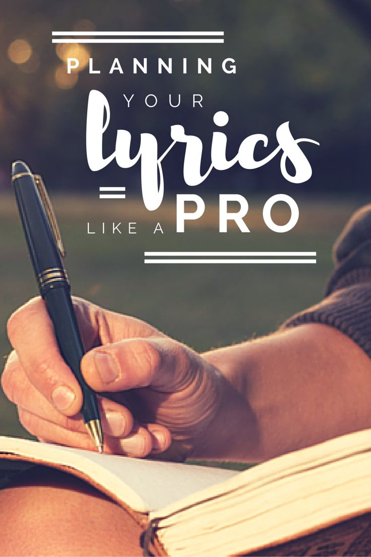 Planning Your Lyrics Like A Pro | Modern Songstress Blog