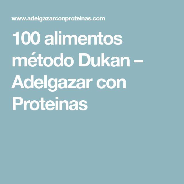 100 alimentos método Dukan – Adelgazar con Proteinas