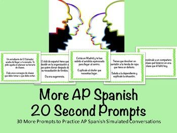In this document are 30 More Spanish AP style 20 second conversation prompts. My students had so much success with the first that I decided to make another (though the two documents are not connected if you haven't purchased the first)! They are meant to help your