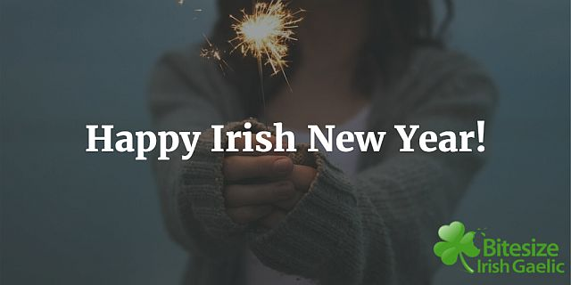 A Happy Irish New Year! The New Year is nearly upon us! In just a few days, it will be slán; a 2016; fáilte, a 2017! (Goodbye, 2016; welcome, 2017).