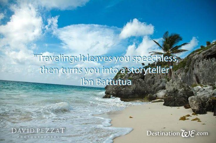 Viajar: Te deja sin palabras, luego the convierte en un contador de historias -Ibn Battutua #RivieraMaya #Mexico #DestinationWedding #BeachWedding #Traveling