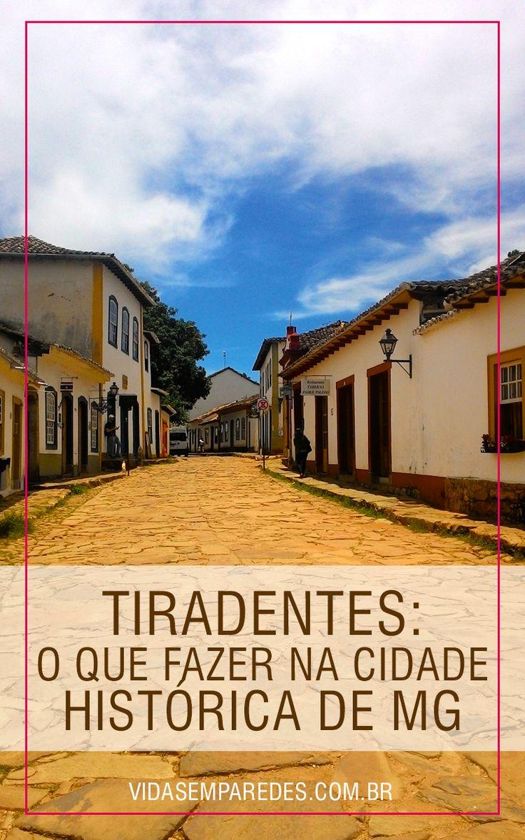 Confira dicas de atrações em Tiradentes, a mais charmosa das cidades históricas de Minas Gerais.