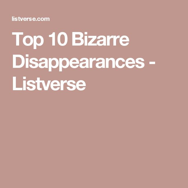Top 10 Bizarre Disappearances - Listverse