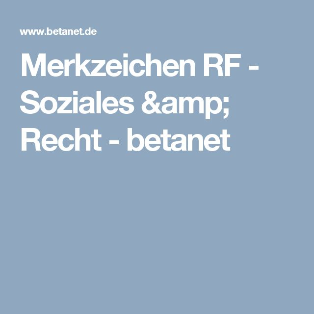 Merkzeichen RF - Soziales & Recht - betanet
