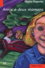 """""""Annie a deux mamans"""" : Un roman jeunesse où le personnage d'Annie, comme l'indique le titre, a deux mamans."""