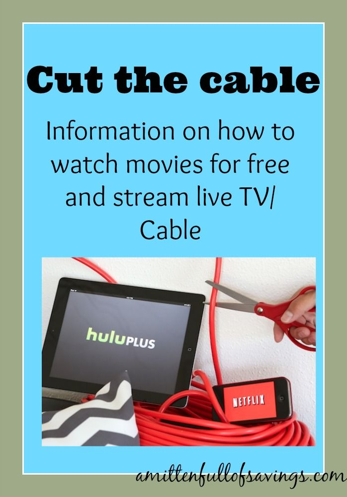 Cut The Cable: How To Get Free Cable| Watch Movies Online For Free - A Mitten Full of Savings #cutthecord #cutthecable #moneysavingtips