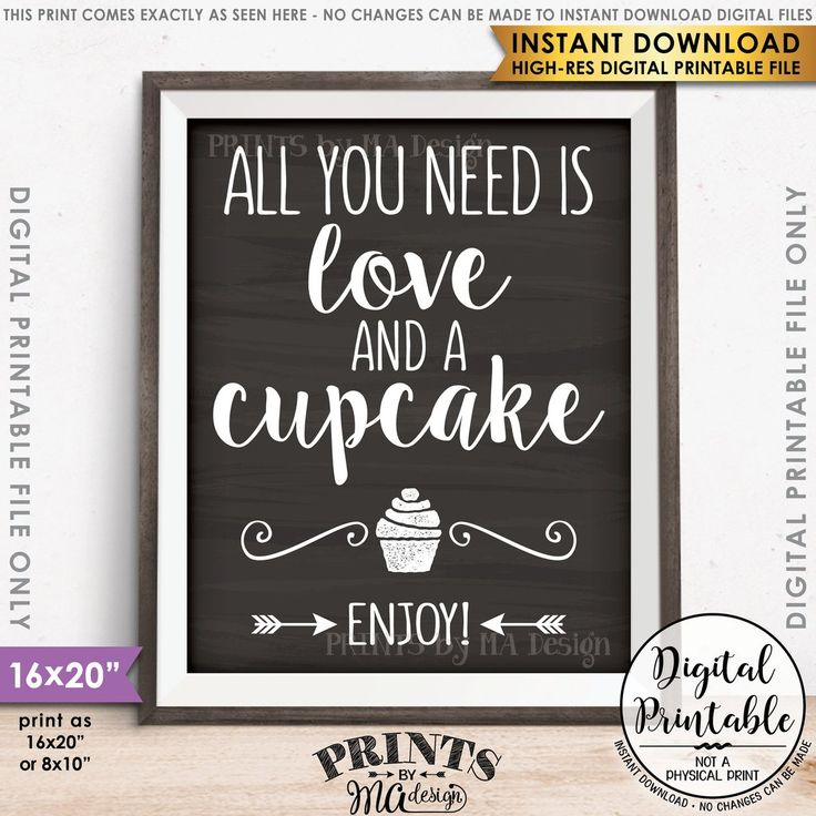 """All You Need is Love and a Cupcake Sign, Wedding Reception Wedding Cupcake, Chalkboard Style 8x10/16x20"""" Instant Download Printable File - PRINTSbyMAdesign"""