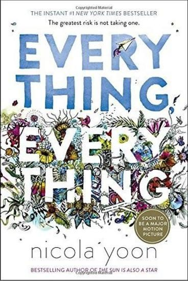 Everything, Everything by Nicola Yoon. Madeline Whittier is allergic to the outside world. So allergic, in fact, that she has never left the house in all of her seventeen years. But when Olly moves in next door, and wants to talk to Maddie, tiny holes start to appear in the protective bubble her mother has built around her. Olly writes his IM address on a piece of paper, shows it at her window, and suddenly, a door opens.