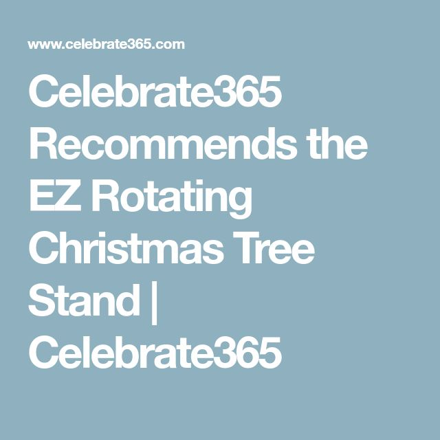 Celebrate365 Recommends the EZ Rotating Christmas Tree Stand | Celebrate365