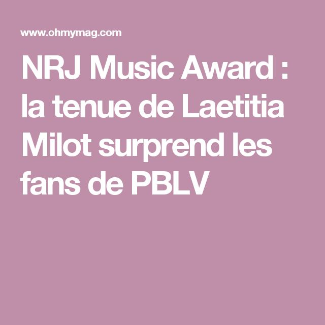 NRJ Music Award : la tenue de Laetitia Milot surprend les fans de PBLV