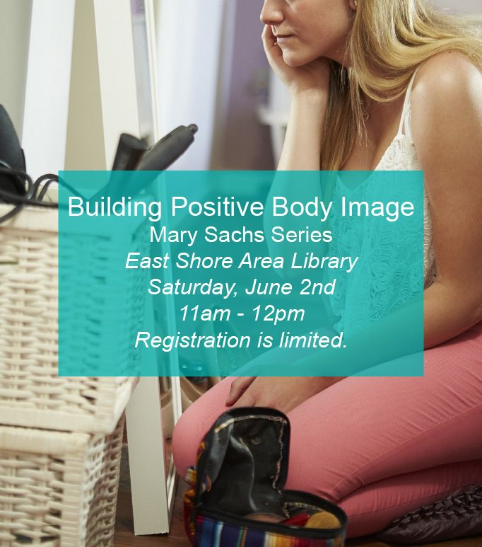 Join Us This Saturday June 2nd At The East Shore Area Library For A Session Of Building Positive Body Image T Positive Body Image Body Image Body Confidence
