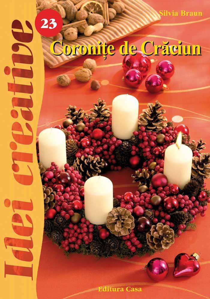 Coroniţele de Crăciun prezentate în această carte contribuie semnificativ la realizarea decorului propice aşteptării acestei minunate sărbători, când cu mic cu mare celebrăm naşterea Domnului. #ideicreative #handmade #cartipractice #coroniteCraciun