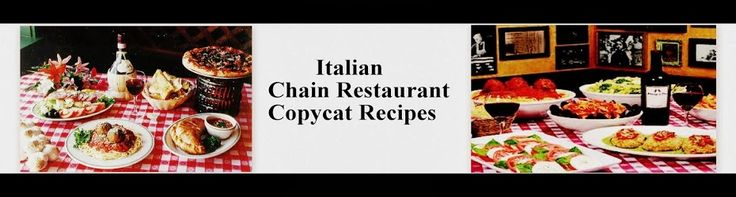Italian Chain Restaurant Recipes-incl. olive garden, carino's, little italy...