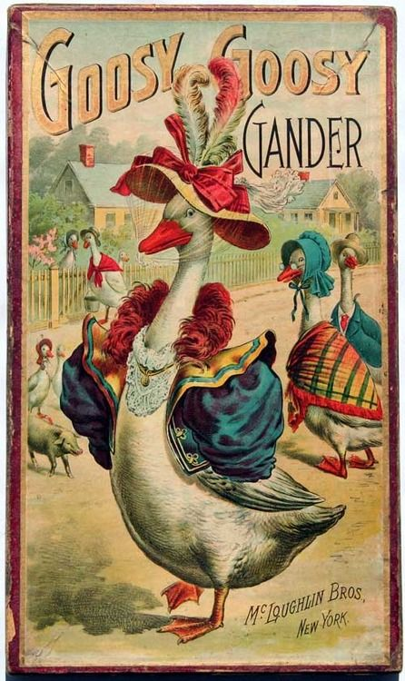 Goosy Goosy Gander... If anyone knows what the McLoughlin Bros. Inc. books are all about tell me. I have a different cover of theirs and it's so bizarre.