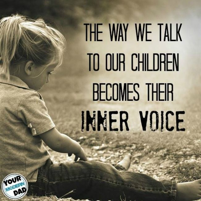 The way we talk to our children becomes their inner voice - Your Modern Family