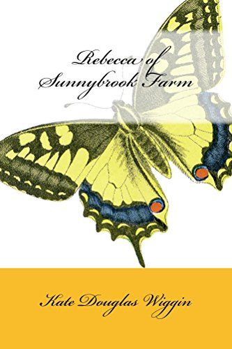 Rebecca of Sunnybrook Farm (Illustrated Edition) (Classic Books for Young Adults Book 97) by [Wiggin, Kate Douglas]