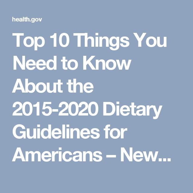 Top 10 Things You Need to Know About the 2015-2020 Dietary Guidelines for Americans – News & Media | Health.gov