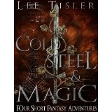 Cold Steel & Magic (Bonecrusher & Other Short Stories) (Kindle Edition)By Lee William Tisler