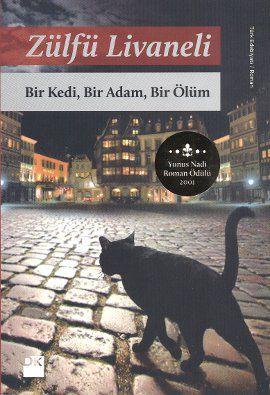 bir kedi  bir adam  bir olum - zulfu livaneli - dogan kitap  http://www.idefix.com/kitap/bir-kedi-bir-adam-bir-olum-zulfu-livaneli/tanim.asp