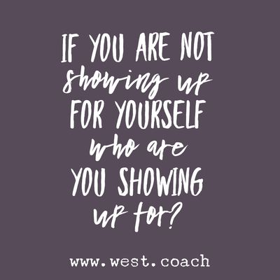 INSPIRATION - EILEEN WEST LIFE COACH | If you are not showing up for yourself, who are your showing up for? | Eileen West Life Coach, Life Coach, inspiration, inspirational quotes, motivation, motivational quotes, quotes, daily quotes, self improvement, personal growth, show up, live, love, laugh, grow