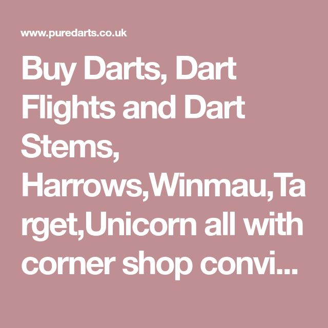 Buy Darts, Dart Flights and Dart Stems, Harrows,Winmau,Target,Unicorn all with corner shop convienience and supermarket prices