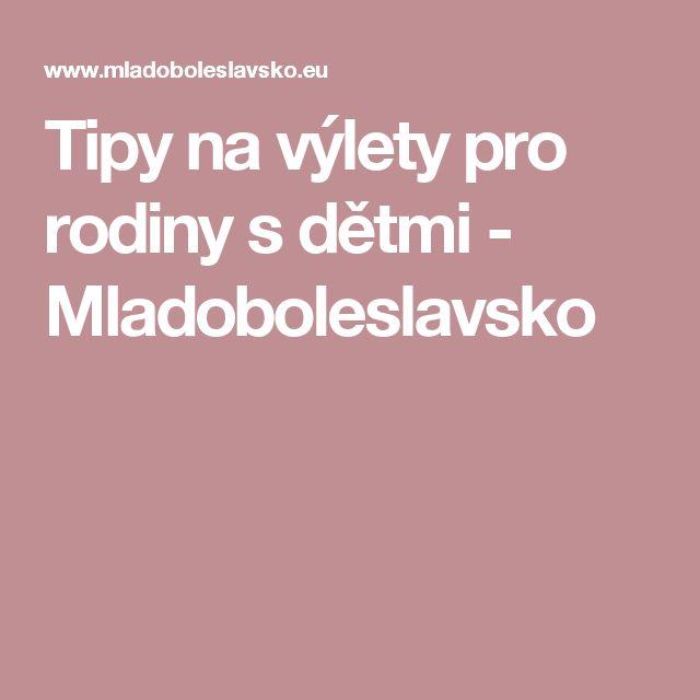Tipy na výlety pro rodiny s dětmi - Mladoboleslavsko