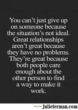 You can't give up on someone because… #DatingTips #LAdatingService ~julieferman.com