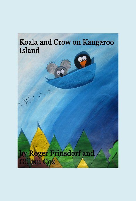 Koala and Crow on Kangaroo Island | Book Preview | Blurb Books Australia