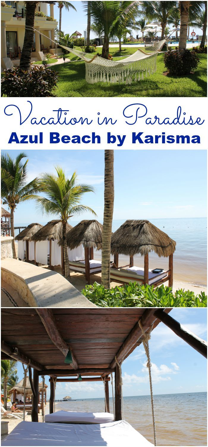Vacation in Paradise Azul Beach by Karisma #KarismaHotels #GourmetInclusive #NickExperience