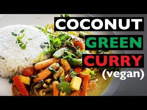 Easy Vegan Coconut Curry Recipe Vegan Dinner Idea Best Vegan How To Recipes Youtube In 2020 Green Curry Vegan Coconut Curry Recipes Curry Recipes