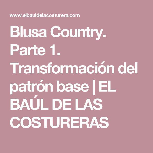 Blusa Country. Parte 1. Transformación del patrón base | EL BAÚL DE LAS COSTURERAS