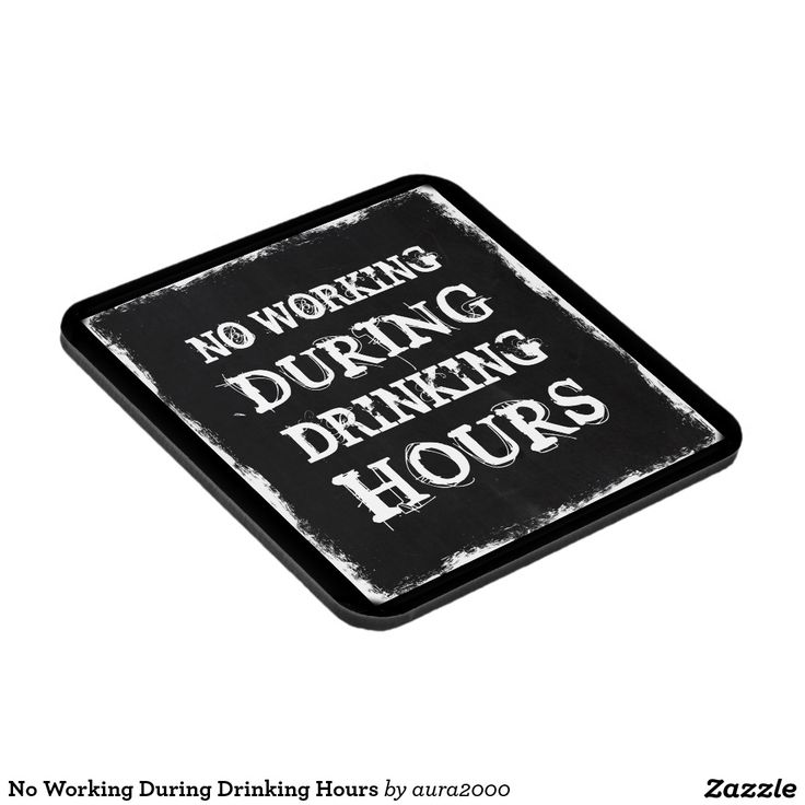 No Working During Drinking Hours Coasters Signs Memes