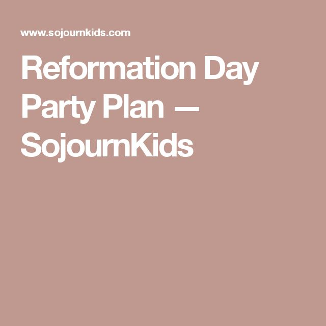 Reformation Day Party Plan — SojournKids