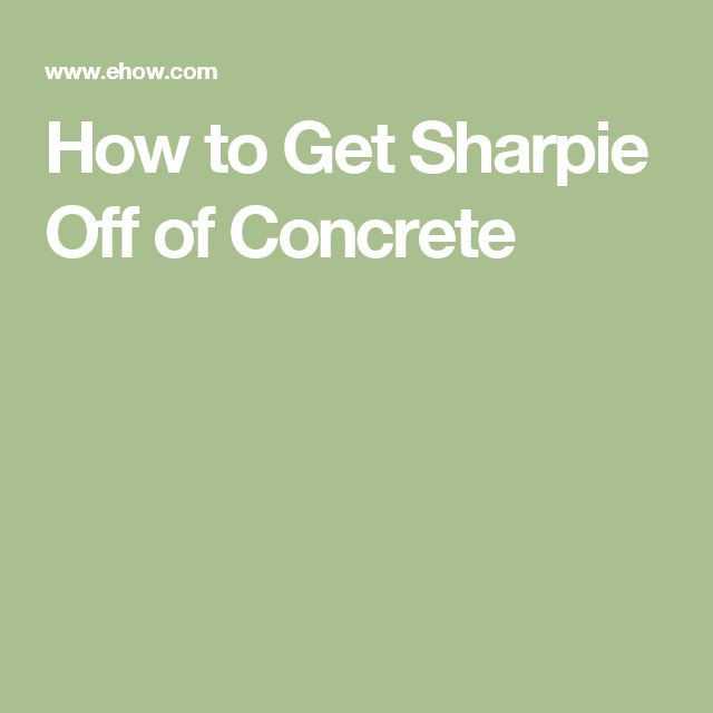 How to Get Sharpie Off of Concrete