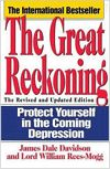 """BOOK REVIEW: """"The Great Reckoning: Protecting Yourself in the Coming Depression"""" by James Dale Davidson"""