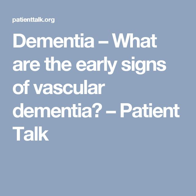 Dementia – What are the early signs of vascular dementia? – Patient Talk