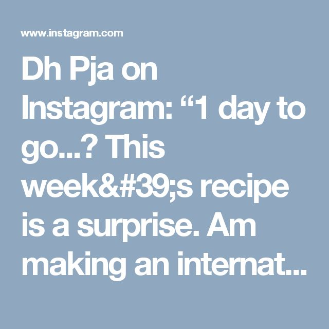 "Dh Pja on Instagram: ""1 day to go... This week's recipe is a surprise. Am making an international dish in Indian style. To watch the recipe stay tuned. Remember…"""