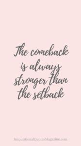 The comeback is always stronger than the setback Inspirational Quote about Success