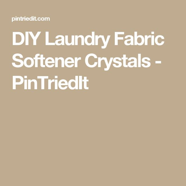 DIY Laundry Fabric Softener Crystals - PinTriedIt