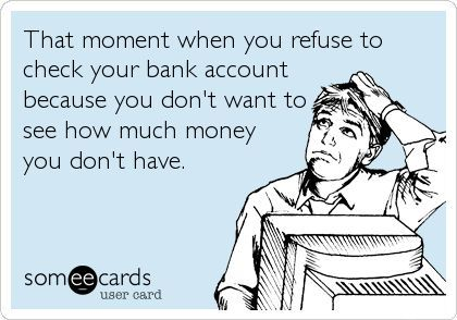 Funny images of the week, 121 images. That Moment When You Refuse To Check Your Bank Account Because...