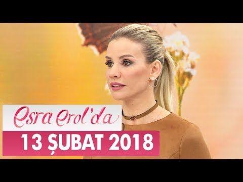 Esra Erol 14 Subat 2018 Subat