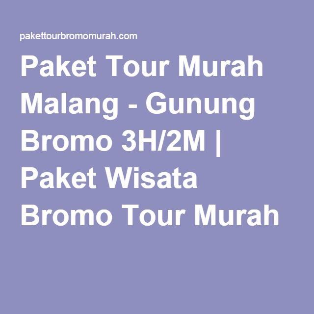 Paket Tour Murah Malang - Gunung Bromo 3H/2M | Paket Wisata Bromo Tour Murah