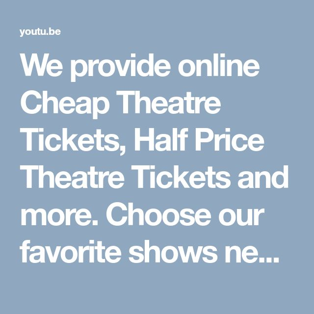 We provide online Cheap Theatre Tickets, Half Price Theatre Tickets and more. Choose our favorite shows nearby your locations and book our shows. Get more information about us. http://www.lsbo.co.uk/