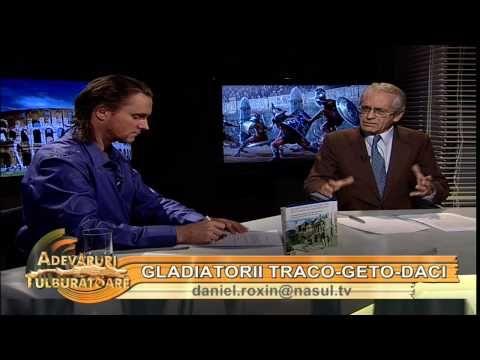 Gladiatorii traco-geto-daci - cu prof. dr. Mihai Popescu - Adevăruri tulburătoare 14.12.2012