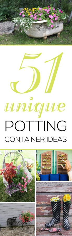 51 Unique Potting Container Ideas, these are so creative I never would have thought of these! And most are recycling used items!