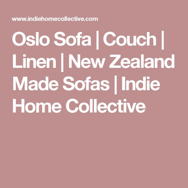 Oslo Sofa | Couch | Linen | New Zealand Made Sofas | Indie Home Collective