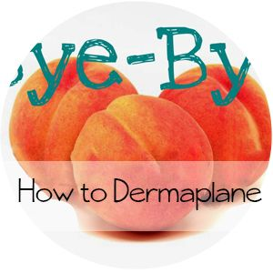 How to dermaplane at home. Tips from an Aesthetician.