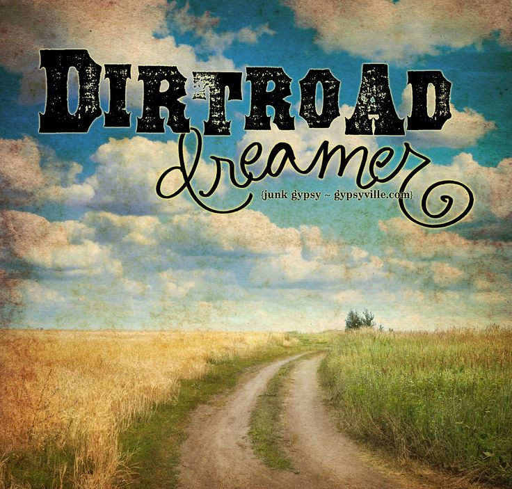 long live dirtroad dreamers! {junk gypsy co ~ gypsyville.com}
